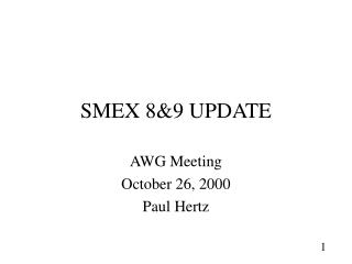 SMEX 8&9 Overhaul