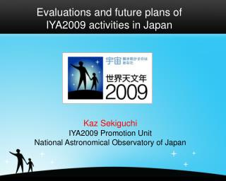 Assessments and tentative arrangements of IYA2009 exercises in Japan