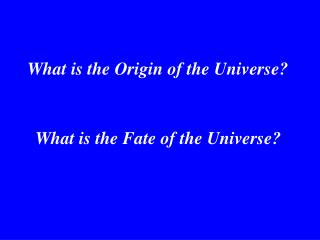 What is the Cause of the Universe?