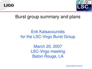 Blasted gathering rundown and arrangements Erik Katsavounidis for the LSC-Virgo Burst Bunch Walk 20, 2007 LSC-Virgo meet