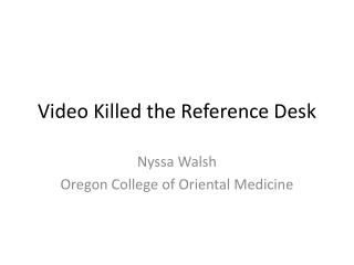 Video Murdered the Reference Work area