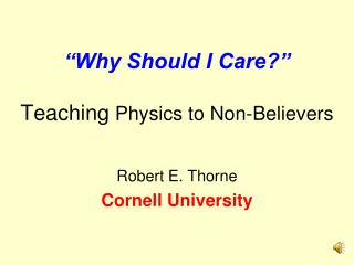 """Why If I Give it a second thought?"" Instructing Material science to Non-Devotees"