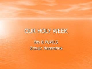 OUR Heavenly WEEK