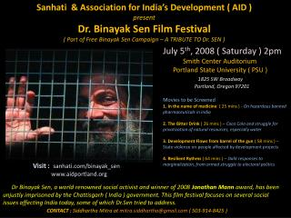 Sanhati and Relationship for India's Advancement ( Help ) present Dr. Binayak Sen Film Celebration ( A portion of Free B