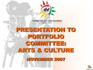 PRESENTATION TO PORTFOLIO Board: Expressions and Society NOVEMBER 2007