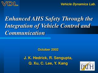 Upgraded AHS Wellbeing Through the Joining of Vehicle Control and Correspondence