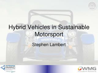 Half breed Vehicles in Manageable Motorsport