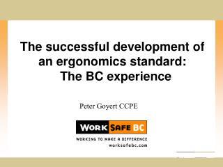 The effective advancement of an ergonomics standard: The BC encounter