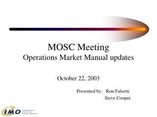 MOSC Meeting Operations Market Manual overhauls