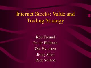 Web Stocks: Esteem and Exchanging System