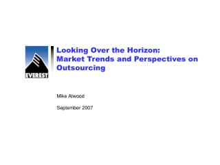 Looking Into the great beyond: Advertise Patterns and Viewpoints on Outsourcing
