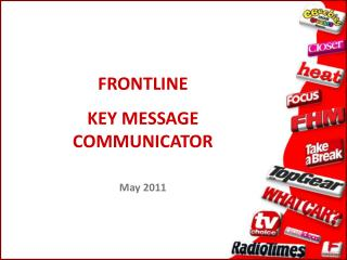 Bleeding edge KEY MESSAGE COMMUNICATOR May 2011
