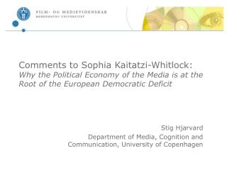 Remarks to Sophia Kaitatzi-Whitlock: Why the Political Economy of the Media is at the Base of the European Popularity ba