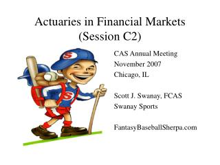 Statisticians in Money related Markets (Session C2)