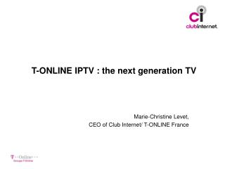 T-ONLINE IPTV : the cutting edge television