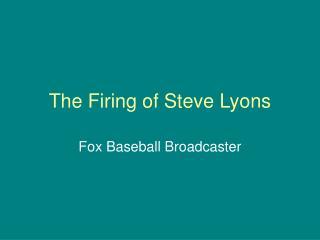 The Terminating of Steve Lyons