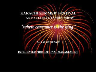 "KARACHI SUMMER Celebration A Restrictive FAMILY Demonstrate "" where shopper is the ruler """