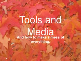 Apparatuses and Media