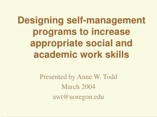 Outlining self-administration projects to increment proper social and scholarly work aptitudes