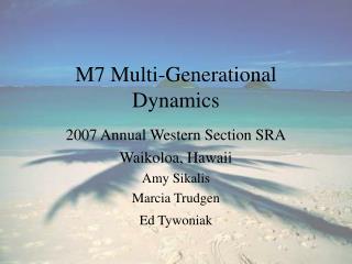 M7 Multi-Generational Elements
