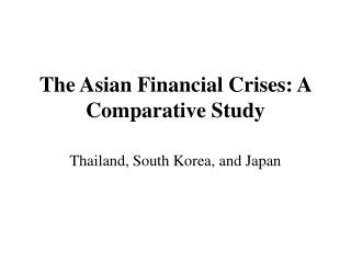The Asian Money related Emergencies: A Near Study
