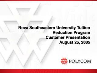 Nova Southeastern College Educational cost Diminishment Program Client Presentation August 25, 2005