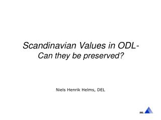 Scandinavian Values in ODL-Would they be able to be protected?