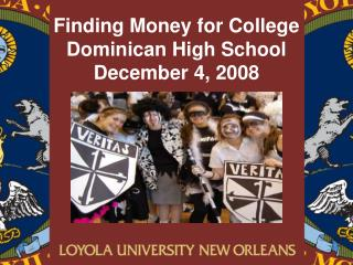 Discovering Cash for School Dominican Secondary School December 4, 2008