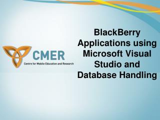 BlackBerry Applications utilizing Microsoft Visual Studio and Database Taking care of