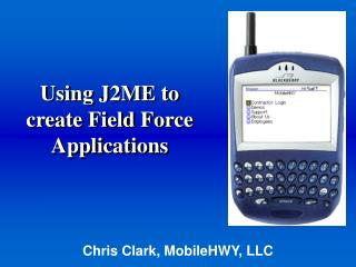 Utilizing J2ME to make Field Power Applications