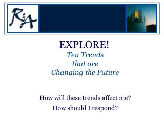 Investigate! Ten Patterns that are Changing the Future By what means will these patterns influence me? By what means wou