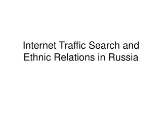 Web Activity Hunt and Ethnic Relations in Russia