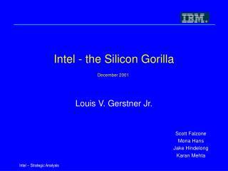 Intel - the Silicon Gorilla December 2001