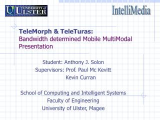 TeleMorph and TeleTuras: Data transmission decided Portable MultiModal Presentation