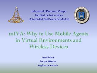 mIVA: Why to Utilize Versatile Specialists in Virtual Situations and Remote Gadgets