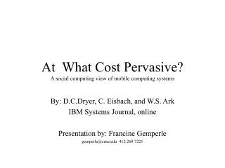 At What Cost Pervasive? A social figuring perspective of versatile processing frameworks