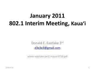 January 2011 802.1 Between time Meeting, Kaua'i