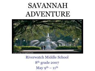 SAVANNAH Experience