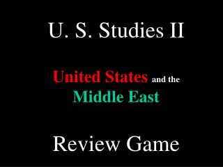 U. S. Considers II United States and the Center East Audit Amusement