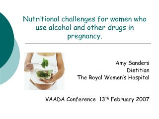 Dietary difficulties for ladies who use liquor and different medications in pregnancy.