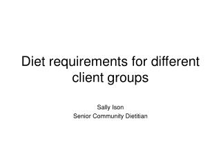Diet prerequisites for various customer gatherings