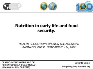 Sustenance in early life and nourishment security.