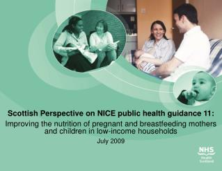 Scottish Viewpoint on Decent general wellbeing direction 11: Enhancing the nourishment of pregnant and breastfeeding mom