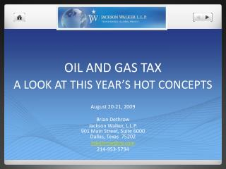 OIL AND GAS Assess A Gander AT THIS YEAR'S HOT Ideas