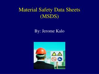 Material Security Information Sheets (MSDS)