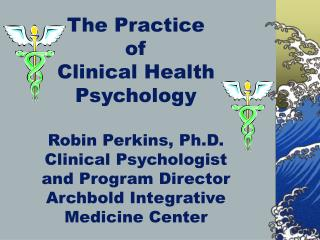 The Act of Clinical Wellbeing Brain science Robin Perkins, Ph.D. Clinical Analyst and Project Chief Archbold Integrative