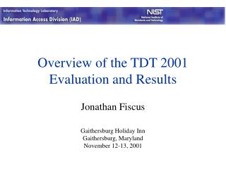 Outline of the TDT 2001 Assessment and Results