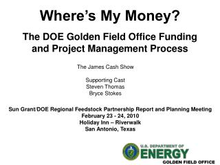 Where's My Cash? The DOE Brilliant Field Office Subsidizing and Extend Administration Process