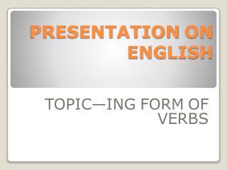 PRESENTATION ON ENGLISH