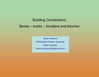 Tanya Lehmann PhD Understudy Flinders College South Australia Tanya.Lehmann@flinders.au